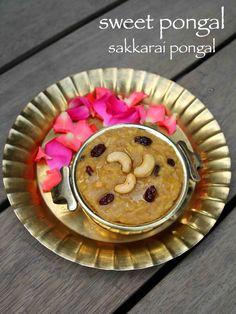 sweet pongal recipe, sakkarai pongal recipe, chakkara pongal with step by step photo/video. rice dish from south india for pongal festival makara sankranthi South Indian Breakfast Recipes, Indian Dessert Recipes, Sweets Recipes, Snack Recipes, Indian Sweets, Indian Recipes, Rice Recipes, Easy Recipes, Sakkarai Pongal Recipe