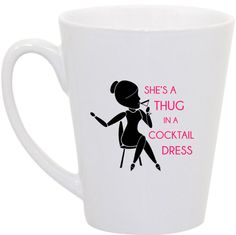 Real Housewives Thug in a Cocktail Dress coffee by perksofaurora, $16.00