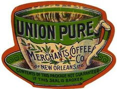 , New Orleans, Louisiana Company: Merchants Coffee Co., City: New Orleans State: LA Vintage old label Pub Vintage, Vintage Labels, Vintage Coffee, Vintage Ephemera, Vintage Cards, Vintage Images, Vintage Signs, Vintage Packaging, I Love Coffee