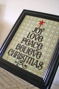 Christmas Home Decor ~ black frame with vinyl words in a Christmas tree shape over scrapbook paper :: Joy Love Peace Believe Christmas