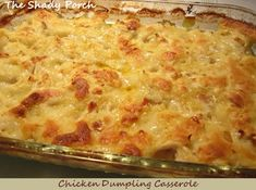 Chicken Dumpling Casserole            Ingredients  3 boneless, skinless chicken breasts, boiled and shredded*   2 cups chicken stock (from boiling the breasts above)   1 stick of butter ( 8 Tbsp which equals 1/2 cup)   2 cups Bisquick or self-rising flour  2 cups 2% milk (whatever you prefer)  1 can cream of chicken soup (the herbed cream of chicken soup adds lots more flavor)  3 t. Wylers chicken granules or 3 bouillon cubes  1/2 t. dried sage   1 t. black pepper & salt, as desired     (*you ca