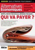 """Extraits du sommaire d'Alternatives économiques N°328 d'octobre 2013.-L'évènement : Impôts, protection sociale, dépenses publiques... qui va payer ? -Cahier spécial : l'économie autrement à l'occasion du """"Mois de l'économie solidaire"""" -Dossier : France : quelle énergie pour demain ?"""