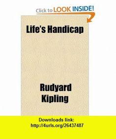 Lifes Handicap (9781153744119) Rudyard Kipling , ISBN-10: 1153744112  , ISBN-13: 978-1153744119 ,  , tutorials , pdf , ebook , torrent , downloads , rapidshare , filesonic , hotfile , megaupload , fileserve