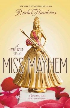 Miss Mayhem by Rachel Hawkins - In the sequel to REBEL BELLE, Harper Price and her new boyfriend and oracle David Stark face new challenges as the powerful Ephors seek to claim David for their own.
