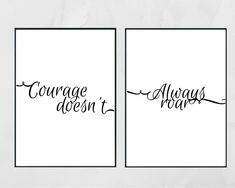 Set of 2 prints 2 SIZES Black and White. Courage doesn't always roar. Printable quotes. Printable wall art. Printable quotes home. Quotes by CreatedCreationsCC on Etsy https://www.etsy.com/au/listing/601957535/set-of-2-prints-2-sizes-black-and-white