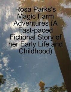 UrbanbooksPublishing: UrbanbooksPress, NonFiction, Historical Novels, Fiction eBooks, and Media: Rosa Parks's Magic Farm Adventures (A Fictional Ac...