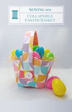 SEWING 101  - Sew a Collapsible Easter Basket for Easy Storage