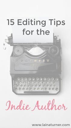 15 Editing Tips for the Indie Author http://www.lainaturner.com/15-editing-tips-for-the-indie-author/?utm_campaign=coschedule&utm_source=pinterest&utm_medium=Laina%20Turner&utm_content=15%20Editing%20Tips%20for%20the%20Indie%20Author #writing #author