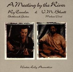 A Meeting by the River by Ry Cooder, Vishwa Mohan Bhatt (1993) Audio CD