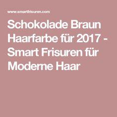 Schokolade Braun Haarfarbe für 2017 - Smart Frisuren für Moderne Haar