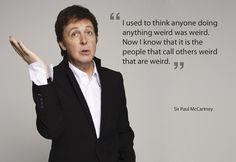 Sir Paul McCartney - Inspiring - carlp's posterous Paul Mccartney Quotes, My Love Paul Mccartney, Paul Mccartney And Wings, Sir Paul, John Paul, Beatles Art, The Beatles, Bug Boy, Wit And Wisdom