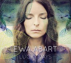 """Recenzja: Ewa Abart """"Lucky Days"""" - posłuchaj płyty!"""