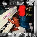 T-Todd - Kid Nice  - Free Mixtape Download or Stream it