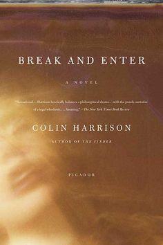 BREAK AND ENTER  A Novel  Colin Harrison