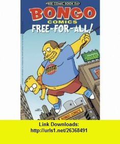 Bongo Comics Free-For-All! (Free Comic Book Day) Chuck Dixon, Sergio Aragon�s, Tony DiGerolamo, Ian Boothby, Bill Morrison, Phil Ortiz, John Delaney ,   ,  , ASIN: B003T8OOFM , tutorials , pdf , ebook , torrent , downloads , rapidshare , filesonic , hotfile , megaupload , fileserve