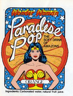 Wonder Woman's Paradise Pop!  Official soft drink of the Amazons!