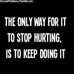 Unless you're doing Crossfit & then it never stops hurting.