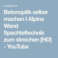 Betonoptik Selber Machen I Alpina Wand Spachteltechnik Zum Streichen [HD]    YouTube