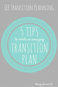 5 Tips for Writing IEP Transition Plans and Outcomes + links to resources for student assessments