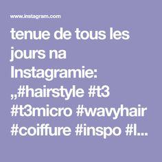 "tenue de tous les jours na Instagramie: ""#hairstyle #t3 #t3micro #wavyhair #coiffure #inspo #lookbook #lookdujour #mood #lifestyle #mode #tendance . . . #lisseur singlepass luxe…"""