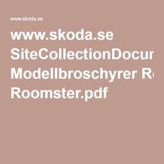 www.skoda.se SiteCollectionDocuments Modellbroschyrer Roomster.pdf