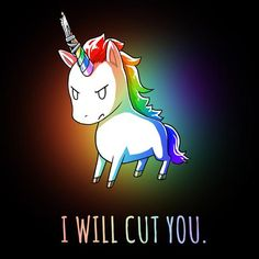 """Stabby The Unicorn. I Will Cut You. """"Stabby the Unicorn"""" I Will Cut You Horn Knife T-Shirt - I'm dangerous.I WILL CUT Cute Unicorn, Evil Unicorn, Unicorn Art, Rainbow Unicorn, Unicorn Nails, Unicorn Memes, Unicorn Quotes, Cute Animal Drawings, Cute Drawings"""
