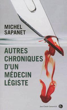 *Autres chroniques d'un médecin légiste, Michel Sapanet. Cliquez sur l'image pour écouter l'émission.