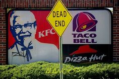 This picture says it all! Fast food is equal to a fast end.