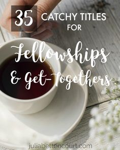 Catchy Titles for women's ministry events and meetings for the local church. Lots of ideas for women's ministry leaders for ladies meetings and fellowships.