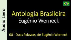Eugênio Werneck - Antologia Brasileira - 00 - Duas Palavras, de Eugênio Werneck
