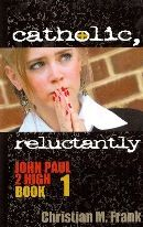 Catholic, Reluctantly (John Paul II High, Book 1) $15.00 USD. George Peterson would rather wrestle at a big high school, but he has to go to a new school run by Catholic parents: John Paul 2 High.  There are only seven kids in the whole school! The building is falling apart. Weird things keep happening. And then there's Allie Weaver, drop-dead gorgeous, barely Catholic.  Why did her parents suddenly transfer her to John Paul 2 High? And what is she so afraid of?