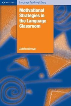 Motivational Strategies in the Language Classroom (Cambridge Language Teaching Library) by Zoltan Dörnyei, http://www.amazon.com/dp/0521793777/ref=cm_sw_r_pi_dp_Ldi3rb1EZVP91