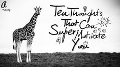 10-thoughts-that-can-supermotivate-you by Abhishek Shah via Slideshare