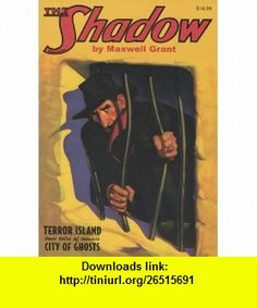 The Shadow Double-Novel Pulp Reprints #45 Terror Island  City of Ghosts (9781608770441) Maxwell Grant, Walter B. Gibson , ISBN-10: 1608770443  , ISBN-13: 978-1608770441 ,  , tutorials , pdf , ebook , torrent , downloads , rapidshare , filesonic , hotfile , megaupload , fileserve