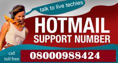 Hotmail helpline support is a technical support company of hotmail which is simply to connect with the Hotmail customer service provider. If users get  any problems in their hotmail  account . dont worry  call over toll free customer support hotmail helpline number 08000988424 . our technical support executive easily to solve us your problem without any charges.