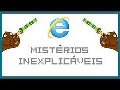 Internet, Mistérios inexplicáveis - BR Huehue - YouTube