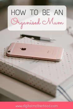 How to be an organised mum | Top tips on how to remember things and stay on top of everything when you're a busy working mum!