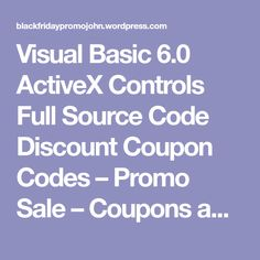 Visual Basic 6.0 ActiveX Controls Full Source Code Discount Coupon Codes – Promo Sale – Coupons and Software deals – Black Friday John