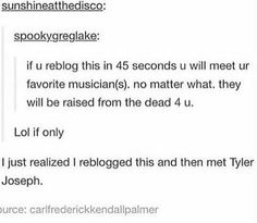 ahhH<< uhh reposted a long time ago and then met Gerard way. REBLOG IT JUST DO IT