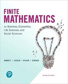 Finite Mathematics for Business, Economics, Life Sciences, and Social Sciences 14th Edition by Raymond Barnett ISBN-13:9780134675985 (978-0-13-467598-5)ISBN-10:0134675983 (0-13-467598-3)