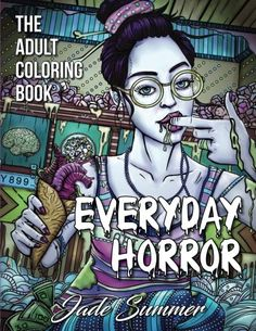 Everyday Horror An Adult Coloring Book with Daily Life Scenes Dark Fantasy Themes and Relaxing Gothic Patterns  2017 AMAZON BEST SELLER     This incredible  adult coloring book  by  best-selling artist  Jade Summer is the perfect way to  relieve stress  and  aid relaxation  while enjoying  beautiful and highly detailed  images. Each coloring page will transport you into a  world of your own  while your responsibilities will seem to fade away…      Use Any of Your Favorite Tools    In..