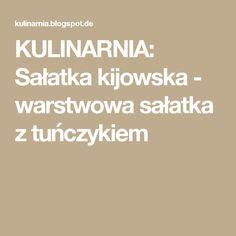 KULINARNIA: Sałatka kijowska - warstwowa sałatka z tuńczykiem