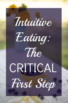 The Most Important Step Before you Begin Intuitive Eating | http://www.prettylittlegrub.com/2017/02/15/the-most-important-step-before-you-begin-intuitive-eating/