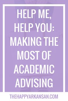 Guest Post: Help Me, Help You: Making the Most of Academic Advising