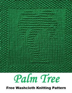 Free Palm Tree Dishcloth Washcloth Afghan Square Knitting Pattern Free Palm Tree Dishcloth Washcloth Afghan Square Knitting Pattern History of Knitting Yarn spinning, weaving and sewing . Knitted Dishcloth Patterns Free, Knitting Squares, Knitted Washcloths, Crochet Dishcloths, Loom Knitting, Knitting Patterns Free, Free Knitting, Knit Blanket Squares, Crochet Afghans