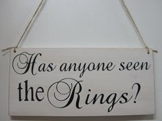"""Rustic Wedding Sign Ring Security Ring Bearer """"Has anyone seen the Rings?"""" Such a cute sign for your Country Barn themed wedding."""