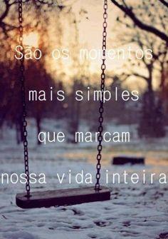 <p></p><p>São os momentos mais simples que marcam nossa vida inteira</p>