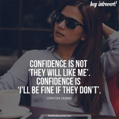 """""""Confidence is not 'they will like me'. Confidence instead is 'I'll be fine if they don't'. Classy Quotes, Babe Quotes, Badass Quotes, Mood Quotes, Wisdom Quotes, Quotes Quotes, Sport Quotes, Lyric Quotes, Positive Attitude Quotes"""