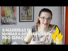 [VÍDEO] 6 maneiras de acabar de uma vez por todas com a autosabotagem - Bramare por Bia Lombardi