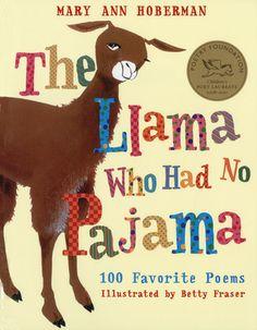 The Llama Who Had No Pajama: 100 Favorite Poems by Mary Ann Hoberman, Betty Fraser (Illustrator)